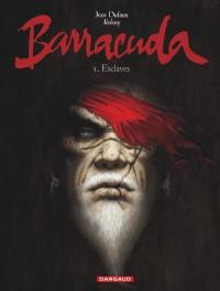 Barracuda. Volume 1, Esclaves