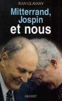 Mitterrand, Jospin et nous