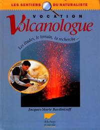 Vocation volcanologue