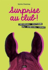 Journal intime du cheval Crac, Surprise au club !