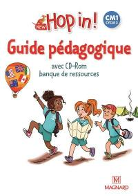 New hop in ! CM1, cycle 3 : guide pédagogique avec CD-ROM banque de ressources