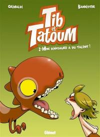 Tib & Tatoum. Volume 2, Mon dinosaure a du talent !