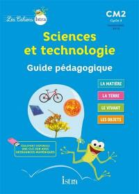 Sciences et technologie CM2, cycle 3 : guide pédagogique