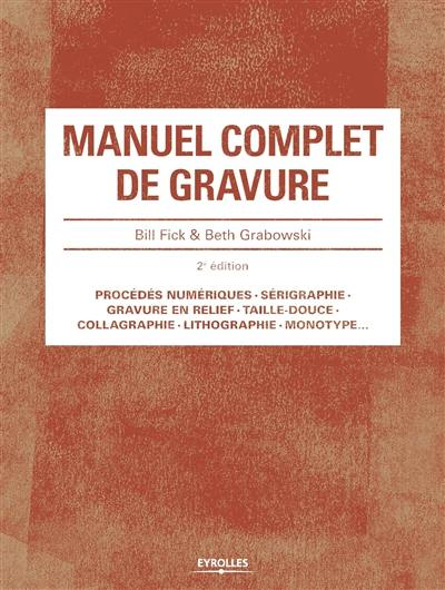 livre manuel complet de gravure crit par bill fick et beth grabowski eyrolles 9782212118919. Black Bedroom Furniture Sets. Home Design Ideas