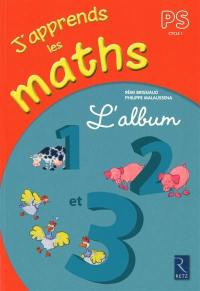 J'apprends les maths, PS, cycle 1 : l'album 1, 2 et 3
