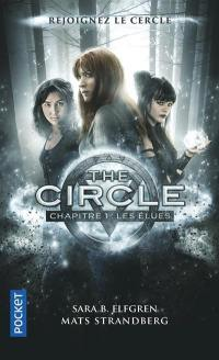 The circle. Volume 1, Les élues