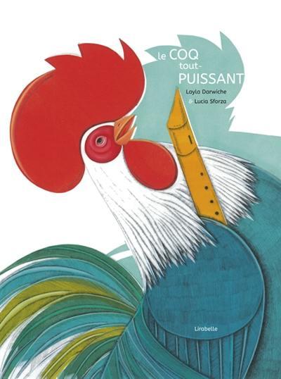 Le coq tout-puissant