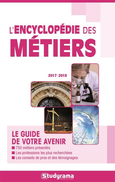 livre l 39 encyclop die des m tiers le guide de votre avenir 2017 2018 crit par marie lor ne. Black Bedroom Furniture Sets. Home Design Ideas