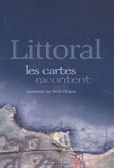 Littoral, les cartes racontent