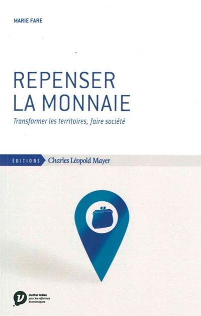 Repenser la monnaie