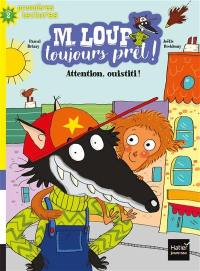 M. Loup toujours prêt !. Volume 6, Attention, ouistiti !