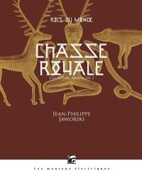 Chasse royale. Volume 1,