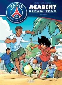 Paris Saint-Germain Academy. Volume 2, Paris do Brasil !