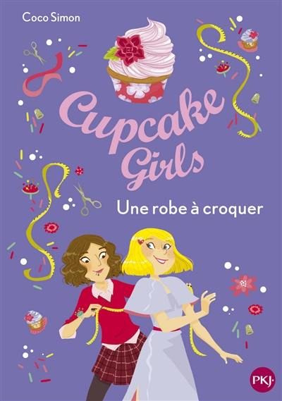Cupcake girls. Volume 22, Une robe à croquer