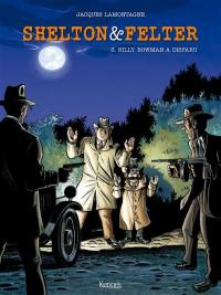Shelton & Felter. Volume 3, Billy Bowman a disparu