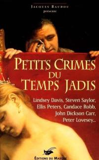 Petits crimes du temps jadis