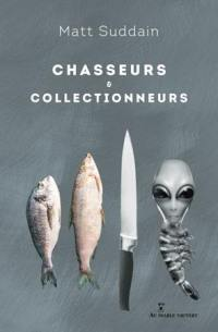 Chasseurs & collectionneurs