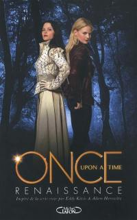 Once upon a time. Volume 1, Renaissance