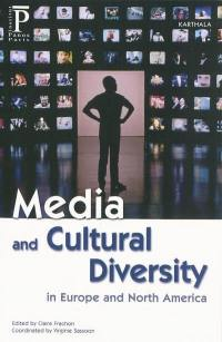 Media and cultural diversity, in Europe and North America