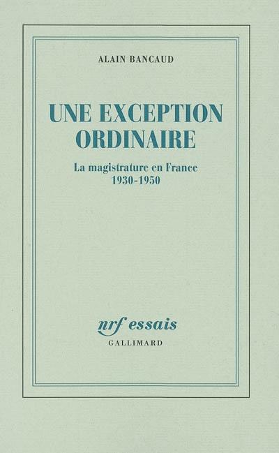 Livre : Une exception ordinaire écrit par Alain Bancaud - Gallimard