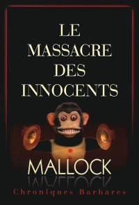 Chroniques barbares. Volume 1, Le massacre des innocents