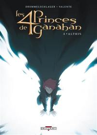 Les 4 princes de Ganahan. Volume 4, Althis