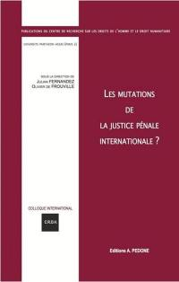 Les mutations de la justice pénale internationale ?