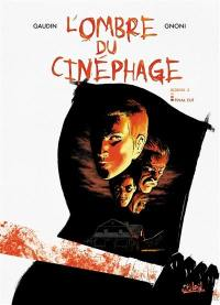 L'ombre du cinéphage. Volume 3, Final cut