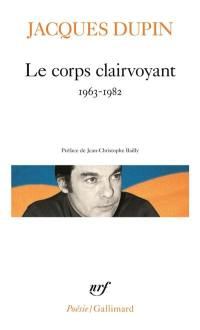 Le corps clairvoyant, 1963-1982
