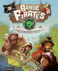 Bande de pirates, Le vol du diamant étincelant