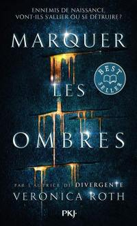 Marquer les ombres. Volume 1,