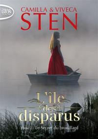 L'île des disparus. Volume 2, Le secret du brouillard