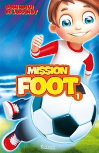 Mission foot. Volume 1, Mission foot
