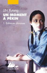 Un moment à Pékin. Volume 1, Enfances chinoises