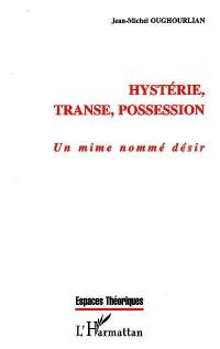 Hystérie, transe, possession