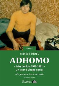 Ad'homo. Volume 12, Mes boulots, 1979-1981