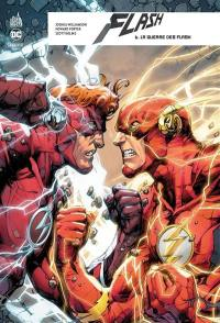 Flash rebirth. Volume 6, La guerre des Flash