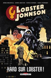 Lobster Johnson. Volume 4, Haro sur Lobster !