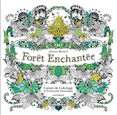Coloriage Anti Stress Nature Et Decouverte.Livre Foret Enchantee Ecrit Par Johanna Basford Marabout