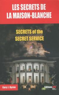 Les secrets de la Maison-Blanche = Secrets of the Secret service