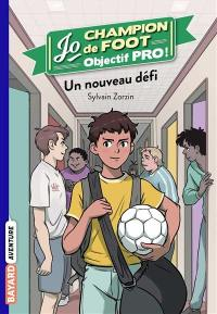 Jo, champion de foot. Volume 7, Le grand défi