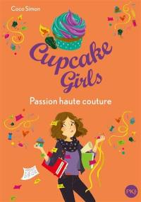 Cupcake girls. Volume 18, Passion haute couture