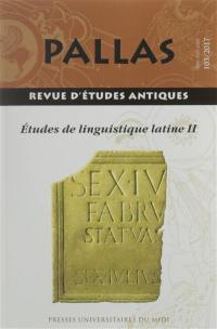 Pallas. n° 103, Etude de linguistique latine II