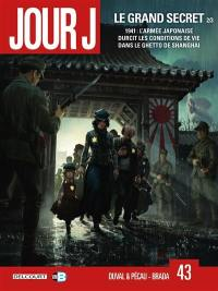 Jour J, Volume 43, Le grand secret. Volume 2, 1941 : l'armée japonaise durcit les conditions de vie dans le ghetto de Shanghai