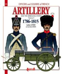 Artillery and the Gribeauval system. Volume 2, The horse artillery and the artillery train