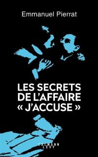 "Les secrets de l'affaire ""J'accuse !..."""