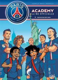 Paris Saint-Germain Academy. Volume 5, Destination New York !