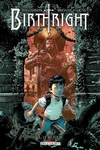 Birthright. Volume 1, Le retour
