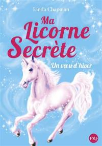 Ma licorne secrète. Volume 7, Un voeu secret