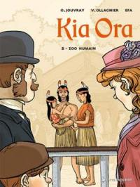 Kia Ora. Volume 2, Zoo humain